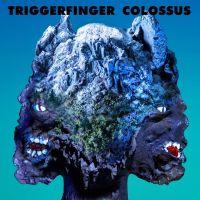Triggerfinger Colossus LP