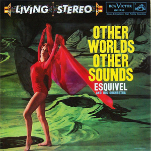 Esquivel and His Orchestra Other Worlds Other Sounds Numbered Limited Edition 180g LP