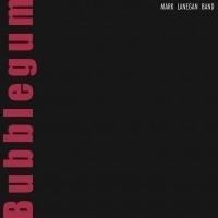 Mark Lanegan - Bubblegum LP