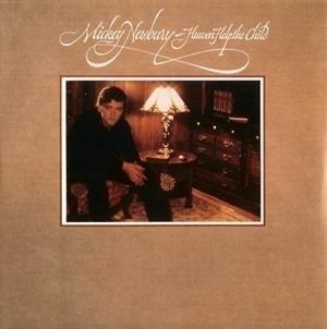 Mickey Newbury - Heaven Help The Child LP.