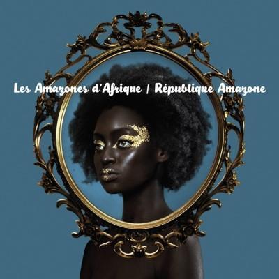 Les Amazones d'Afrique Republique Amazone LP