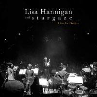 Lisa Hannigan  & S T A R G A Z E Live In Dublin 2LP