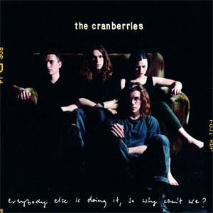 The Cranberries Everybody Else Is Doing It So Why Can't We? 180g LP