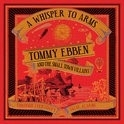 Tommy Ebben & The Small Villains - A Whisper To Arms LP + CD