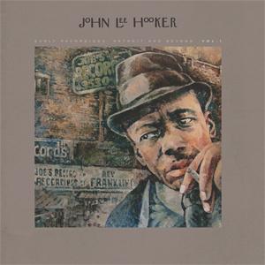 John Lee Hooker Early Recordings: Detroit And Beyond, Vol. 1 180g 2LP