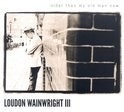 Loundon Waiwright III - Older Than My Old Man Now HQ LP