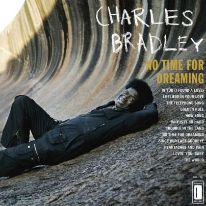 Charles Bradley No Time For Dreaming LP