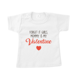 Shirt 'Forget it girls, mommy is my valentine'