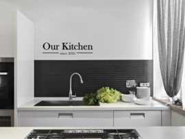 Muursticker : Our kitchen met jaartal naar wens.