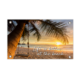 Tuinposter XL - Life is better at the beach