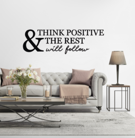 Sticker 'Think positive & the rest will follow'