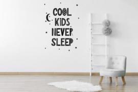 Muursticker cool kids never sleep