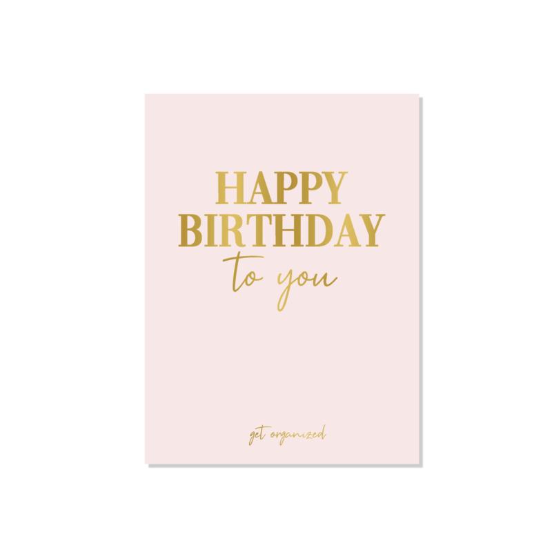 Get Organized -  Kaart - Happy Birthday To You