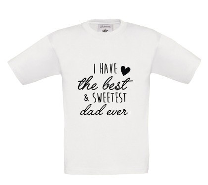 Shirt - I have the best dad ever