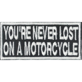 Patch - YOU'RE ARE NEVER LOST ON A MOTORCYCLE