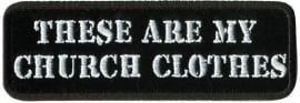199 - Patch - These are my Church Clothes