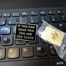 PIN - IF YOU CAN READ THIS YOU ARE TOO CLOSE