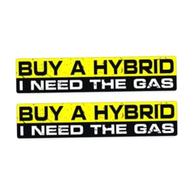 BUY A HYBRID - I NEED THE GAS - Decal/Sticker