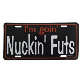 FP111 - Funny Plate - I'm going Nuckin' Futs