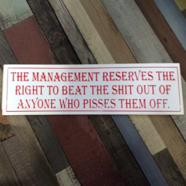 DECAL - support red and white sticker - THE MANAGEMENT RESERVES THE RIGHT TO BEAT THE SHIT OUT OF ANYONE WHO PISSES THEM OFF.