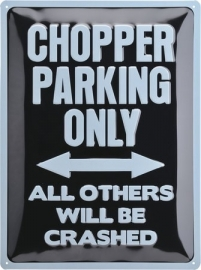 Metal - Tin Sign - 3D - Chopper Parking Only