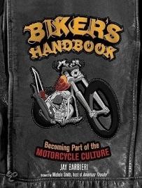 Book - Biker`s Handbook - becoming part of the Motorcycle Culture - Jay Babieri