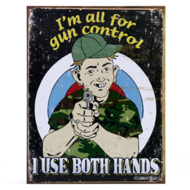 Large Metal Plate - Gun Control - I use both hands