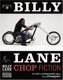 Book - Billy Lane - Chop Fiction - It`s NOT a motorcycle baby, it`s a CHOPPER!