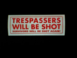 DECAL - support red and white sticker - TRESPASSERS WILL BE SHOT - SURVIVORS WILL BE SHOT AGAIN!