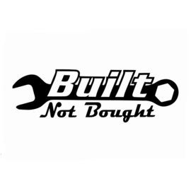 Built Not Bought - sticker - DECAL LARGE - cut out