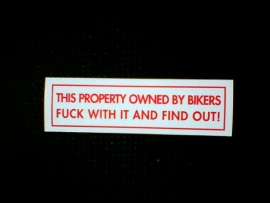 DECAL - support red and white sticker - THIS PROPERTY OWNED BY BIKERS - FUCK WITH IT AND FIND OUT!