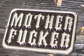 B104 - Belt Buckle - Mother Fucker - USA Made