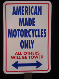 American Made Motorcycles Only - Large Sign