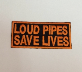 097 - ORANGE PATCH - LOUD PIPES SAVE LIVES