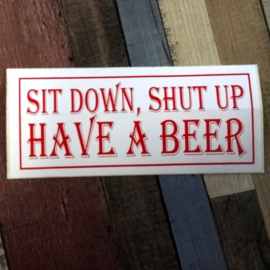 DECAL - support red and white sticker - SIT DOWN, SHUT UP - HAVE A BEER