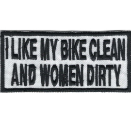 Patch - I like my bike clean and my women dirty