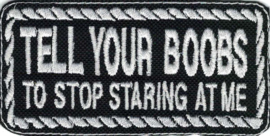 355 - Patch with Rope Design - TELL YOUR BOOBS to stop staring at me
