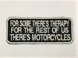 WHITE PATCH - For some there's therapy * for the rest of us there's motorcycles