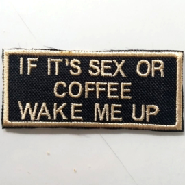 Golden PATCH - IF IT'S SEX OR COFFEE . WAKE ME UP
