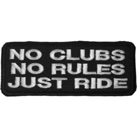 Silver PATCH - NO CLUB .  NO RULES . JUST RIDE