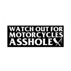 Watch out for Motorcycles ASSHOLE! - Rusty Butcher