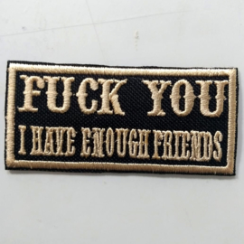 Golden PATCH - FUCK YOU - I have enough friends
