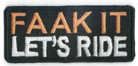 018 - Patch - Faak it Let's Ride - Limited Edition