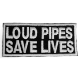 WHITE PATCH - LOUD PIPES SAVE LIVES