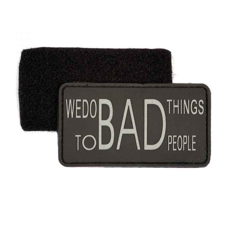 193 - PVC/VELCRO Patch - We Do Bad Thing To People