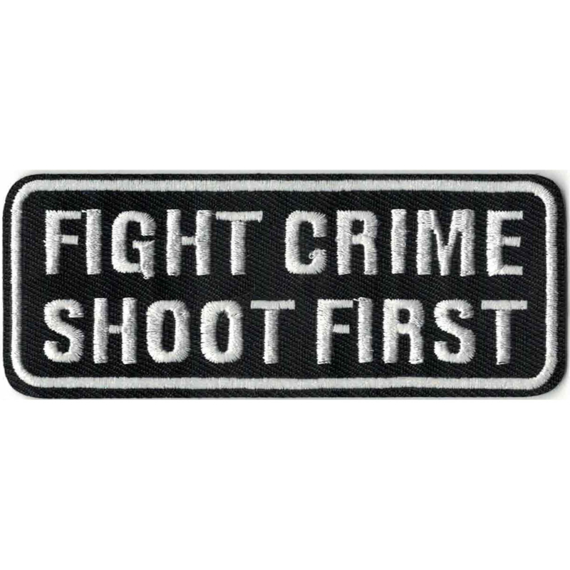 Patch - FIGHT CRIME - SHOOT FIRST