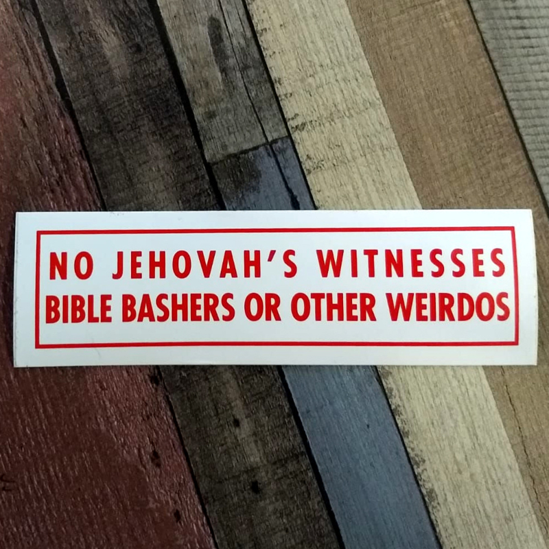 DECAL - red and white sticker -No JEHOVA'S WITNESSES, BIBLE BASHERS OR OHER WEIRDOS