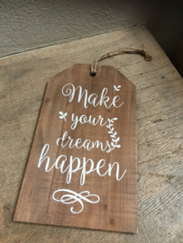 Decoratieve landelijke plank broodplank met tekst tekstbord make your dreams happen