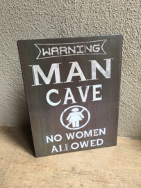 Tekstbord man cave no women allowed metalen wandbord grijs matzwart