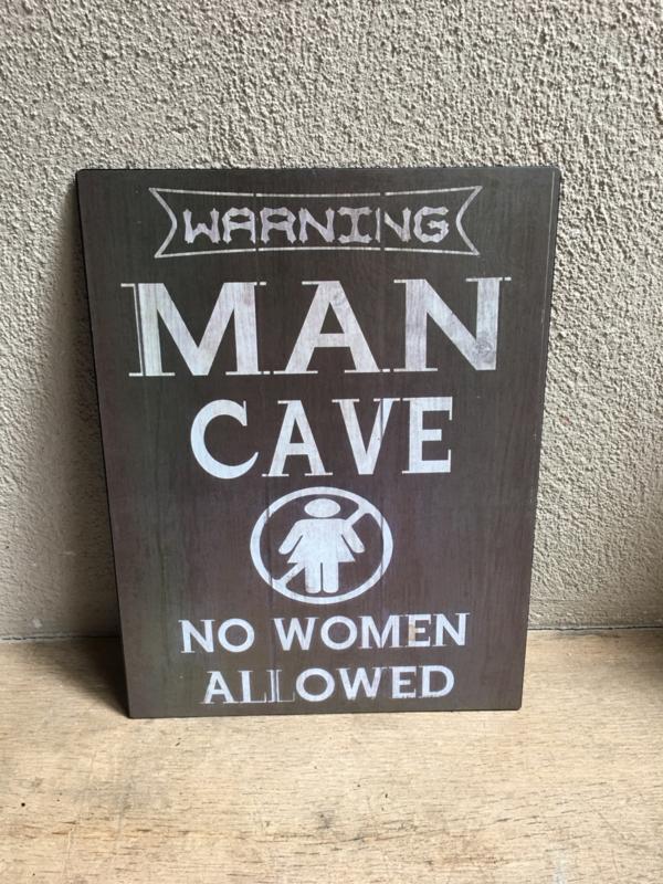 Tekstbord man cave no women allowed metalen wandbord grijs matzwart